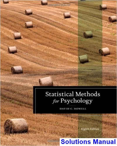 Statistical Methods for Psychology 8th Edition Howell Solutions Manual