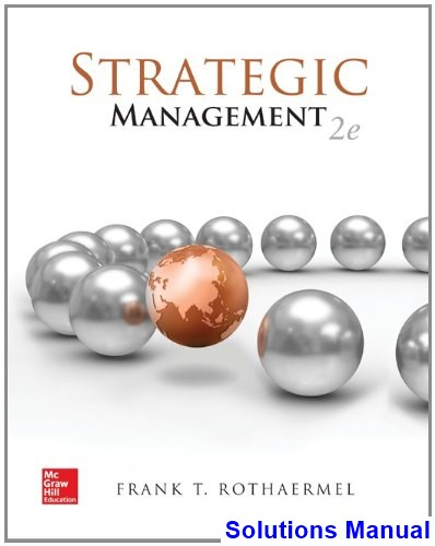 Strategic Management 2nd Edition Rothaermel Solutions Manual