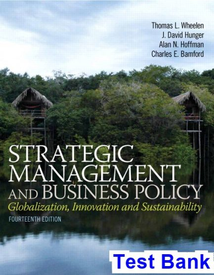 Strategic Management and Business Policy Globalization Innovation and Sustainability 14th Edition Wheelen Test Bank