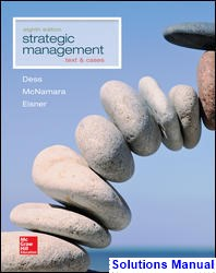 Strategic Management Text and Cases 8th Edition Dess Solutions Manual
