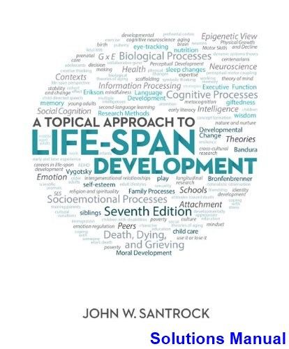 Topical Approach to Lifespan Development 7th Edition Santrock Solutions Manual