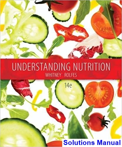 Understanding Nutrition 14th Edition Whitney Solutions Manual