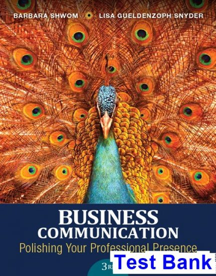 Business Communication Polishing Your Professional Presence 3rd Edition Shwom Test Bank