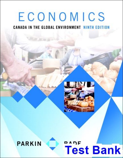 Economics Canada in the Global Environment Canadian 9th Edition Parkin Test Bank
