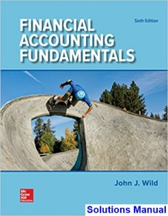 Financial Accounting Fundamentals 6th Edition Wild Solutions Manual