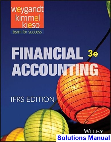 Financial Accounting IFRS 3rd Edition Weygandt Solutions Manual
