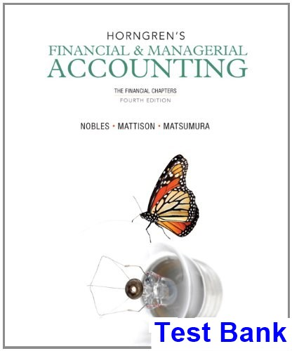 Horngrens Financial and Managerial Accounting The Financial Chapters 4th Edition Nobles Test Bank