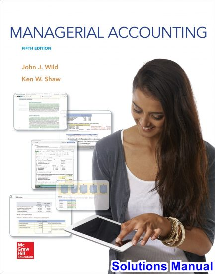 Managerial Accounting 5th Edition Wild Solutions Manual