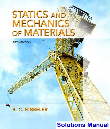 Statics and Mechanics of Materials 5th Edition Hibbeler Solutions Manual