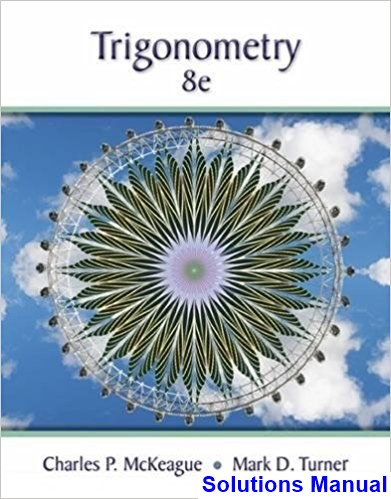 Trigonometry 8th Edition McKeague Solutions Manual