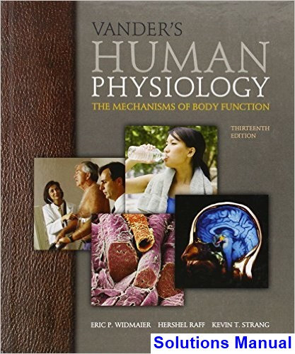 Vanders Human Physiology The Mechanisms of Body Function 13th Edition Widmaier Solutions Manual
