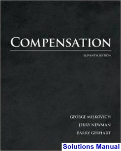 Compensation 11th Edition Milkovich Solutions Manual