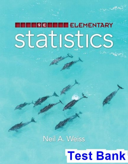 Elementary Statistics 9th Edition Weiss Test Bank