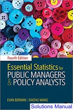 Essential Statistics for Public Managers and Policy Analysts 4th Edition Berman Solutions Manual