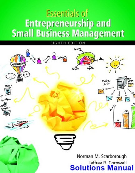 Essentials of Entrepreneurship and Small Business Management 8th Edition Scarborough Solutions Manual