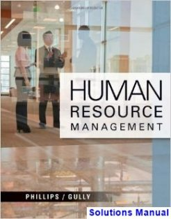 Human Resource Management 1st Edition Phillips Solutions Manual