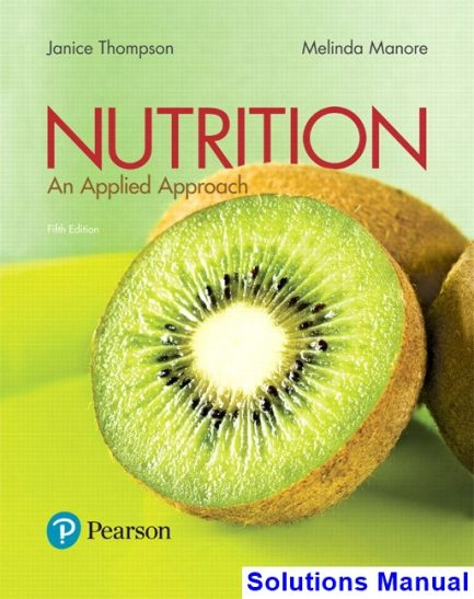 Nutrition An Applied Approach 5th Edition Thompson Solutions Manual