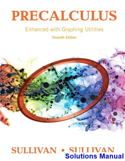 Precalculus Enhanced with Graphing Utilities 7th Edition Sullivan Solutions Manual