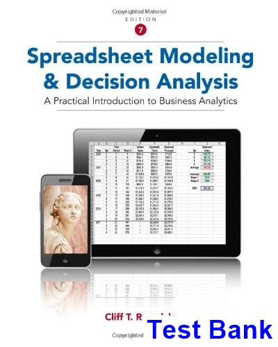 Spreadsheet Modeling and Decision Analysis A Practical Introduction to Business Analytics 7th Edition Cliff Ragsdale Test Bank