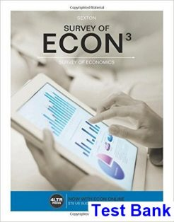 Survey of ECON 3rd Edition Sexton Test Bank
