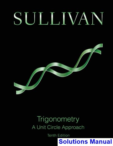 Trigonometry A Unit Circle Approach 10th Edition Sullivan Solutions Manual