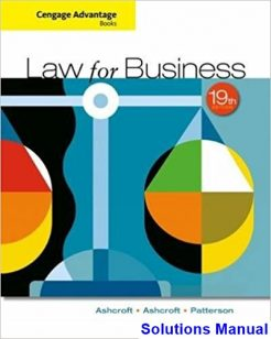 Cengage Advantage Books Law for Business 19th Edition Ashcroft Solutions Manual