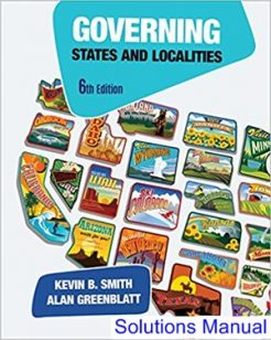 Governing States and Localities 6th Edition Smith Solutions Manual