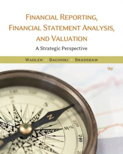 Solution Manual for Financial Reporting Financial Statement Analysis and Valuation 9th Edition by Wahlen