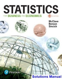 Statistics for Business and Economics 13th Edition McClave Solutions Manual