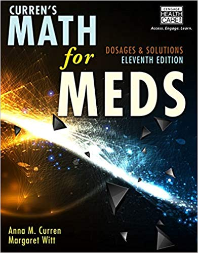 Test Bank for Curren's Math for Meds: Dosages and Solutions, 11th Edition