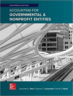 Accounting for Governmental & Nonprofit Entities 18th Edition Test Bank