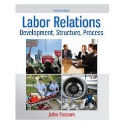 Test Bank for Labor Relations 12th Edition by Fossum