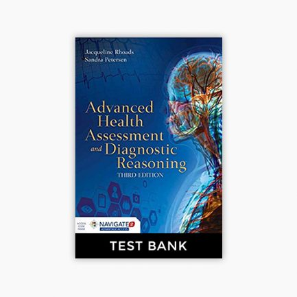 Advanced Health Assessment, Rhoads, 3rd Edition Test Bank