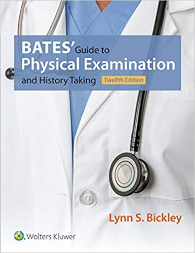 Bates' Guide to Physical Examination and History Taking 12th Bickley Test Bank