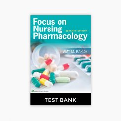 Focus on Nursing Pharmacology 7th Edition Test Bank