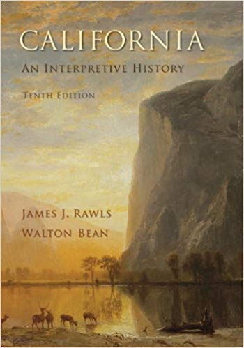 Test Bank for California: An Interpretive History 10th Edition