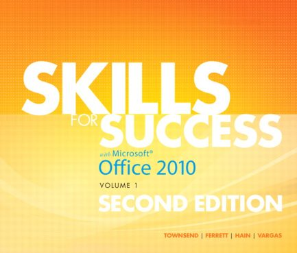 Test Bank For Skills for Success with Office 2010, Volume 1, 2/E 2nd Edition
