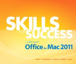 Test Bank For Skills for Success with Mac Office 2011