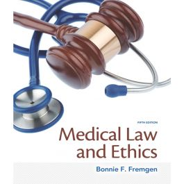 Test Bank for Medical Law and Ethics 5th Edition by Fremgen