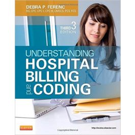 Test Bank for Understanding Hospital Billing and Coding 3rd Edition by Ferenc