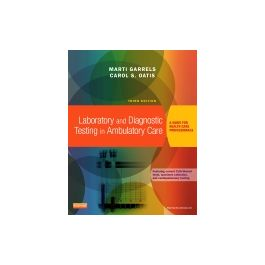 Test Bank for Laboratory and Diagnostic Testing in Ambulatory Care 3rd Edition by Garrels