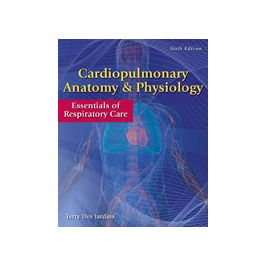Test Bank for Cardiopulmonary Anatomy and Physiology Essentials of Respiratory Care 6th Edition by Des Jardins