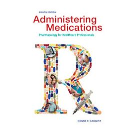 Test Bank for Administering Medications 8th Edition by Gauwitz