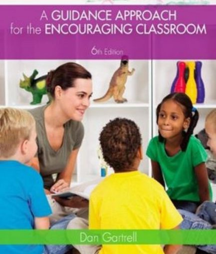 A Guidance Approach for the Encouraging Classroom 6th Edition Test Bank Dan Gartrell