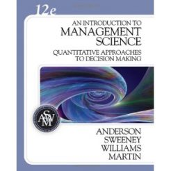 Test Bank for An Introduction to Management Science Quantitative Approaches to Decision Making, 12th Edition : Anderson Sweeney