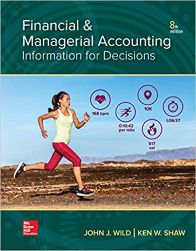 Solution Manual for Financial and Managerial Accounting 8th by Wild