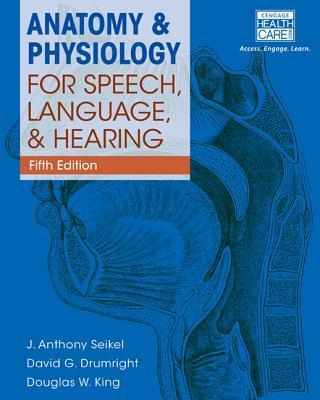 Test Bank for Anatomy & Physiology for Speech, Language, and Hearing 5th by Seikel