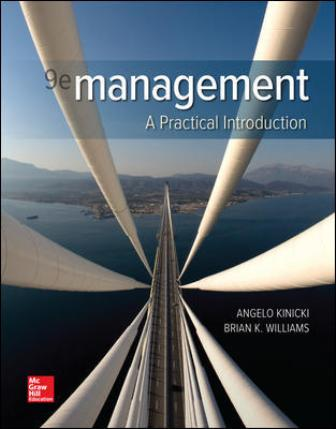 Solution Manual for Management, 9th Edition, Angelo Kinicki, Brian Williams, ISBN10: 1260075117, ISBN13: 9781260075113