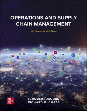 Test Bank for Operations and Supply Chain Management, 16th Edition, F. Robert Jacobs, Richard Chase, ISBN10: 1260238903, ISBN13: 9781260238907