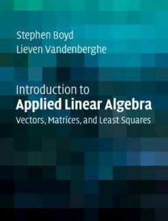 Solution Manual for Introduction to Applied Linear Algebra 1st by Boyd